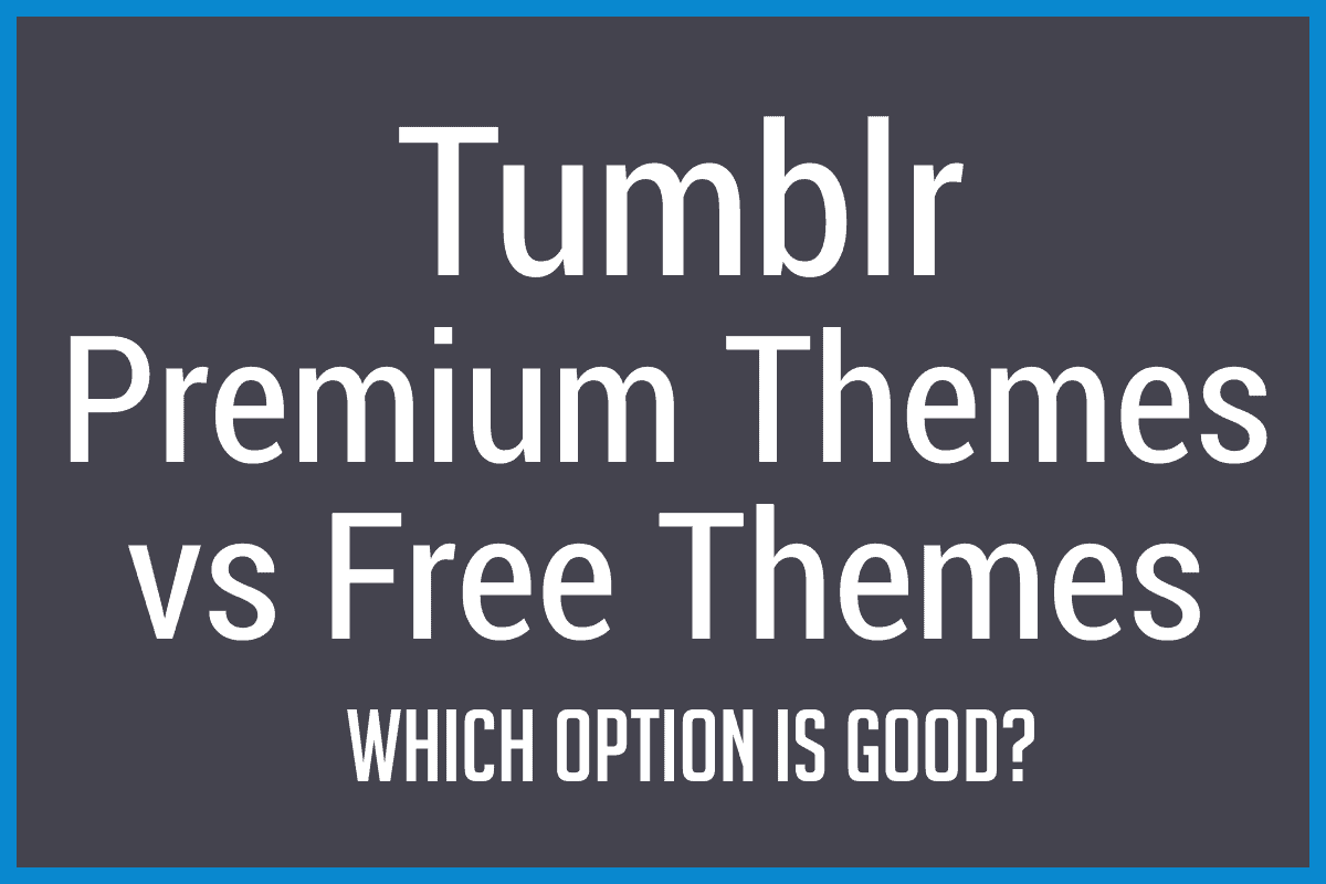 tumblr-free-vs-premium-themes