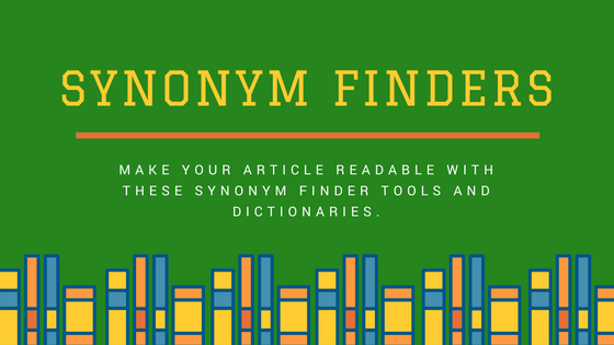 11 Best Synonym Finder Tools and Dictionaries To Build Your