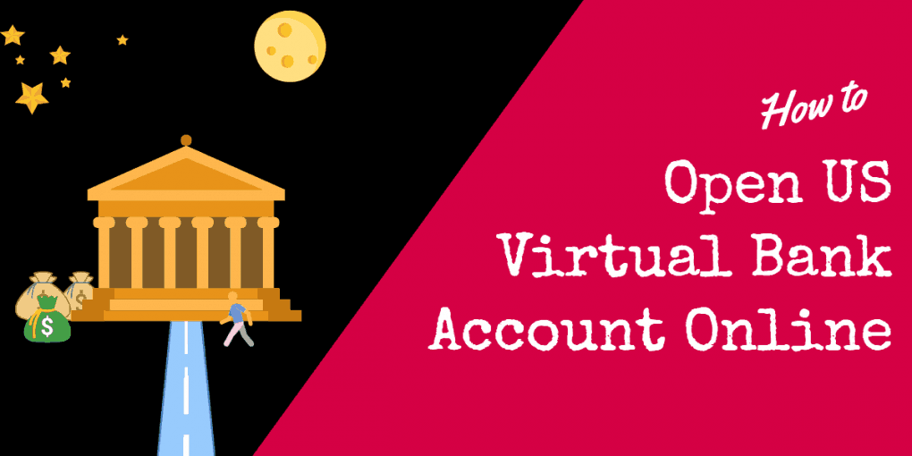 How to Open US Virtual Bank Account Online for Free - Pitiya